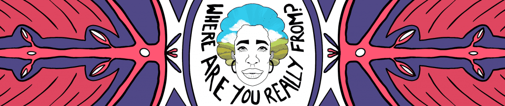 Illustration with face in centre and text 'where are you really from?'