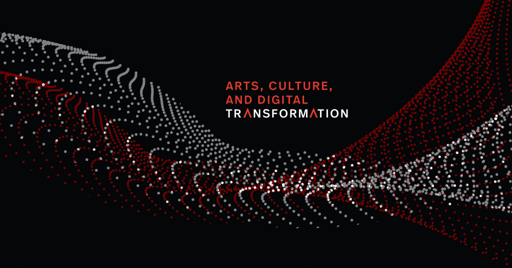 Graphic reading 'Arts, Culture, and Digital Transformation.'