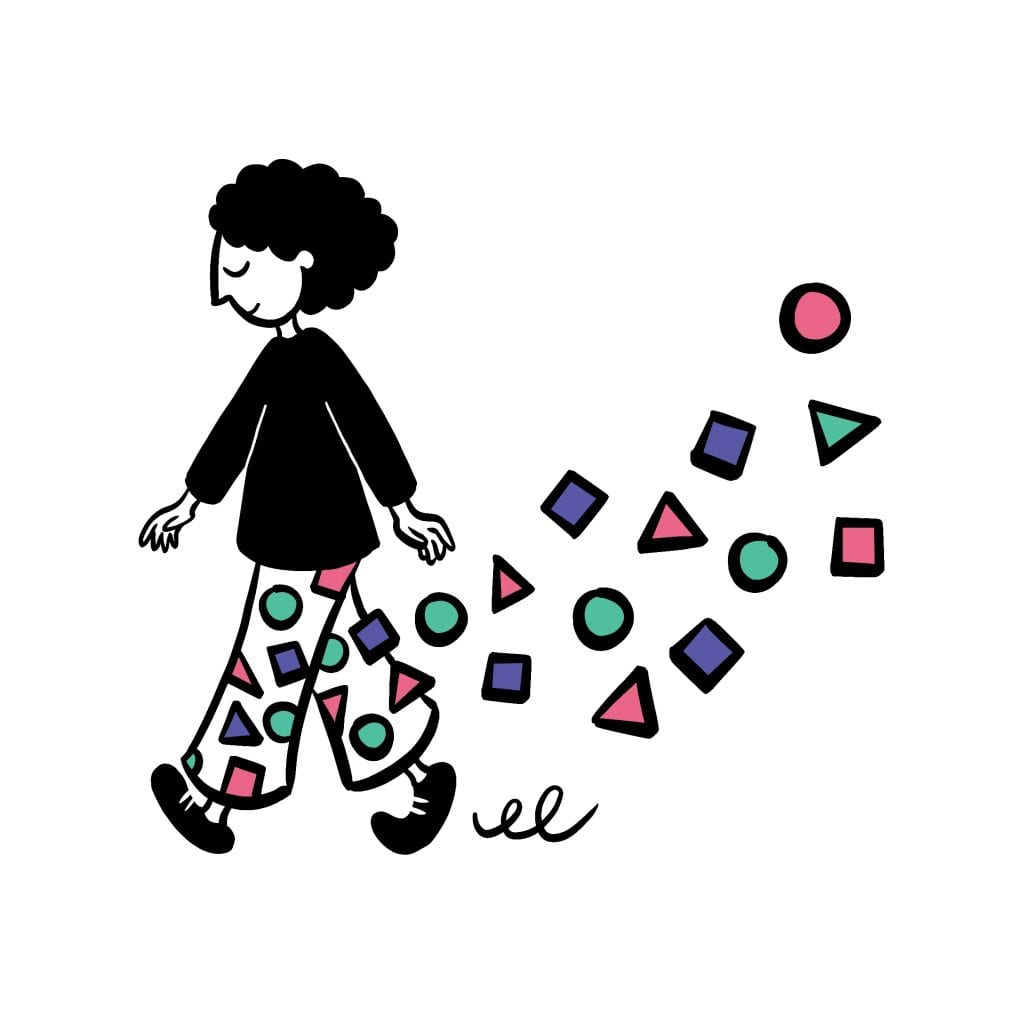 illustration of someone walking, they have patterned trousers with circles, triangles and squares in purple, pink and green. the patterns are floating off the trousers and into the air